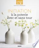 Initiation À La Poterie Au Tour (Fleurus Idées) par Nathalie Céramique
