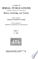 A Guide to Serial Publications Founded Prior to 1918 and Now Or Recently Current in Boston  Cambridge  and Vicinity