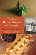 The Lost Ravioli Recipes of Hoboken: A Search for Food and Family Book