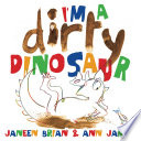 I m a Dirty Dinosaur