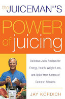 The Juiceman s Power of Juicing