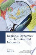 Regional Dynamics in a Decentralized Indonesia