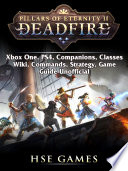 Pillars of Eternity Deadfire  Xbox One  PS4  Companions  Classes  Wiki  Commands  Strategy  Game Guide Unofficial