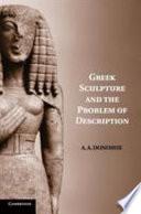Greek Sculpture and the Problem of Description