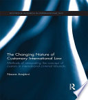 The Changing Nature of Customary International Law