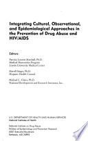 Integrating Cultural Observational And Epidemiological Approaches In The Prevention Of Drug Abuse And Hiv Aids