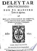 Deleytar aprovechando. Por el ... Tirso de Molina. (pseud.)
