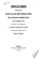 Conclusioni pronunziate innanzi alla Gran Corte speciale di Napoli nella causa degli avvenimenti politici del 15 maggio 1848, ne' giorni 18, 20, 21 settembre 1852 da Filippo Angelillo