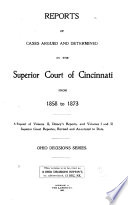 Reports of Cases Argued and Determined in Ohio Courts of Record  Reports of cases argued and determined in the Superior Court of Cincinnati  Handy s reports  Disney s reports  and the Cincinnati Superior Court reporter