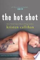 The Hot Shot by Kristen Callihan