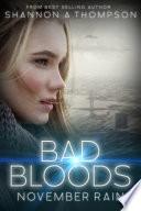 Bad Bloods: November Rain