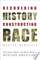 Recovering History  Constructing Race