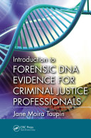 Introduction to Forensic DNA Evidence for Criminal Justice Professionals