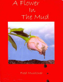 A Flower in the Mud