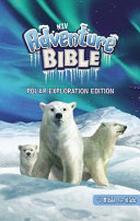 NIV Adventure Bible  Polar Exploration Edition  Hardcover  Full Color