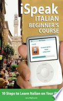 iSpeak Italian Beginner s Course