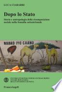 Dopo lo Stato  Storia e antropologia della ricomposizione sociale nella Somalia settentrionale