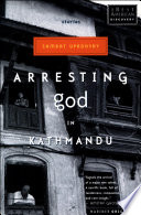 Arresting God in Kathmandu In Modern Nepal About Arranged Marriages