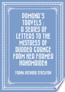 Pomona s Travels   A Series of Letters to the Mistress of Rudder Grange from her Former Handmaiden