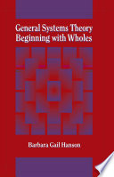 General Systems Theory Beginning With Wholes