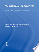 Educational Judgments International Library of the Philosophy of Education Volume 9