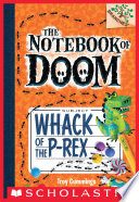 Whack of the P Rex  A Branches Book  The Notebook of Doom  5
