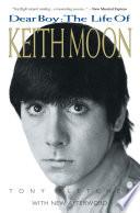 Dear Boy The Life Of Keith Moon