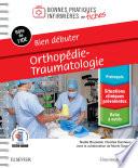 Bien débuter - Orthopédie-traumatologie