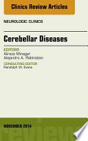 Cerebellar Disease  An Issue of Neurologic Clinics