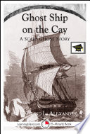 Ghost Ship on the Cay  A 15 Minute Ghost Story for Brave Souls