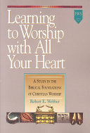 Ebook Learning to Worship with All Your Heart Epub Robert E. Webber,Robert Webber Apps Read Mobile