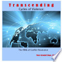 Transcending Cycles of Violence  The RING of Conflict Resolution