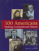 One hundred Americans making constitutional history
