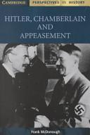 Hitler  Chamberlain and Appeasement