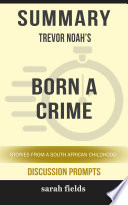 Summary Trevor Noah S Born A Crime