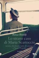 Lo strano caso di Maria Scartoccio, ovvero