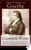 Gesammelte Werke  Dramen  Gedichte  Romane  Novellen  Essays  Autobiografische Schriften    ber 1000 Titel in einem Buch   Vollst  ndige Ausgaben
