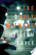 The Lonely Witness  A Novel