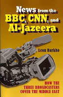 News from the BBC  CNN  and Al Jazeera