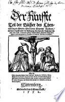 Darinnen begriffen sind die Auslegung vber das erste Buch  vnd folgend vber etliche Capitel der andern B  cher Mose  Auch vber etliche Propheten  nach anzeigung des Registers  so nach der Vorrede verzeichnet