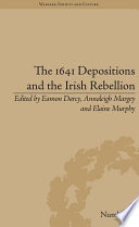 The 1641 Depositions and the Irish Rebellion