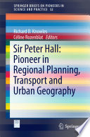Sir Peter Hall  Pioneer in Regional Planning  Transport and Urban Geography