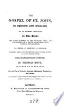 The Gospel of st. John, in Fr. and Engl., on an entirely new plan, by T. Bott
