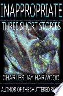 Inappropriate  Three Short Stories