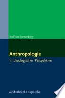 Anthropologie in theologischer Perspektive