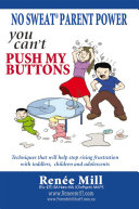 NO SWEAT PARENT POWER     YOU CAN   T PUSH MY BUTTONS