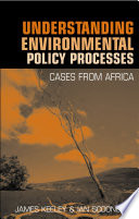 Understanding Environmental Policy Processes
