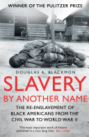 Slavery by Another Name Americans In This Precise And Eloquent Work