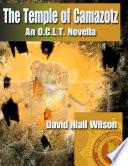 The Temple of Camazotz   A Novella of the O C L T