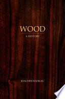 Wood, A History PDF